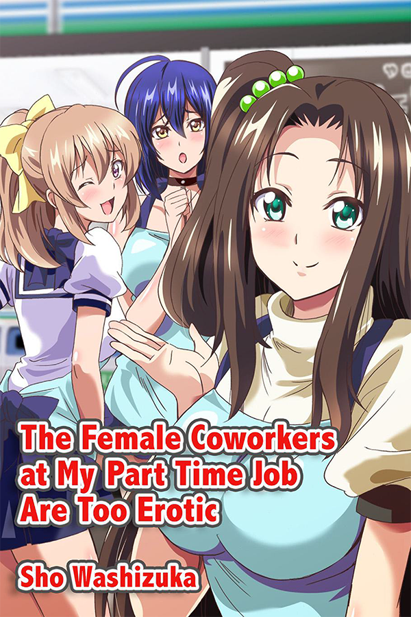"Featured image for ""The Female Coworkers at My Part-time Job Are Too Erotic"""